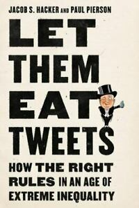 Let them Eat Tweets: How the Right Rules in an Age of Extreme Inequality $4.66