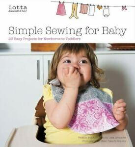 Simple Sewing for Baby : 20 Easy Projects for Newborns to Toddlers $6.35