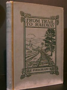ANTIQUE FROM TRAIL TO RAILWAY THE APPALACHINA 1907 $7.99