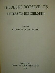 ANTIQUE THEODORE ROOSEVELTS LETTERS TO HIS CHILDREN 1919 $27.99