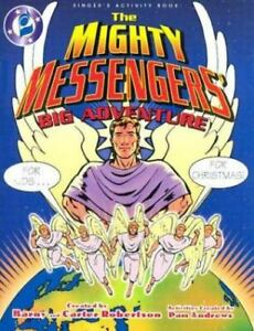 The Mighty Messengers#x27; Big Adventure: For Kids Singer#x27;s Activity Book Robert AOB $5.62