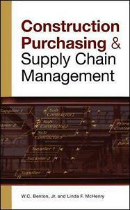 Construction Purchasing & Supply Chain Management by W.C. Jr. Benton (English) H