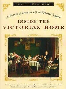 Inside the Victorian Home: A Portrait of Life in Victorian England: A Portrait o $23.56