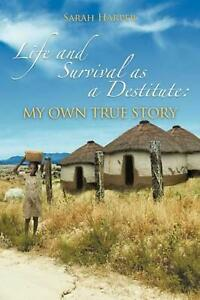 Life and Survival as a Destitute: My Own True Story by Sarah Harper (English) Pa