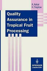 Quality Assurance in Tropical Fruit Processing by Ahmed Askar (English) Paperbac