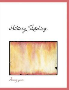 Military Sketching. by Anonymous (English) Paperback Book Free Shipping!