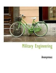 Military Engineering by . Anonymous (English) Paperback Book Free Shipping!