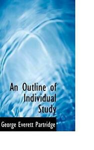 An Outline of Individual Study by George Everett Partridge English Paperback B