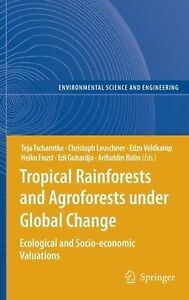 Tropical Rainforests and Agroforests Under Global Change: Ecological and Socio-E