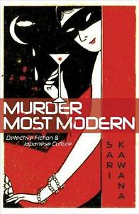 Murder Most Modern: Detective Fiction and Japanese Culture by Sari Kawana Engli $33.61