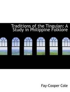Traditions of the Tinguian: A Study in Philippine Folklore (Large Print Edition)