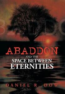 Abaddon and the Space Between Eternities by Daniel R. Dow English Hardcover Bo