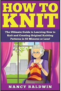 How to Knit: The Ultimate Knitting for Beginners and Sewing for Beginners Box Se $12.03