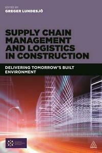 Supply Chain Management and Logistics in Construction: Delivering Tomorrow's Bui