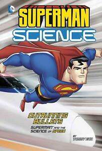 Outrunning Bullets: Superman and the Science of Speed by Tammy Enz (English) Lib