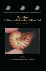 Nautilus: The Biology and Paleobiology of a Living Fossil Reprint with addition