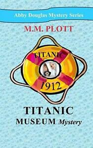 Titanic Museum Mystery by M.M. Plott English Paperback Book Free Shipping