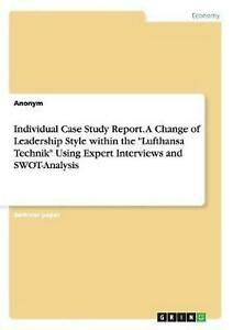 Individual Case Study Report. a Change of Leadership Style Within the Lufthansa