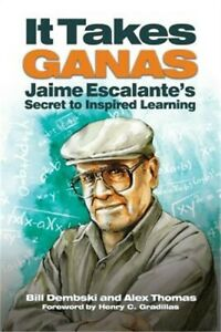 It Take Ganas: Jaime Escalante's Secret to Inspired Learning (Paperback or Softb