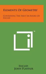 Elements of Geometry: Containing the First Six Books of Euclid by John Playfair