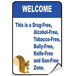 Drug Alcohol Tobacco Bully Knife Free And Gun Free Zone LABEL DECAL STICKER