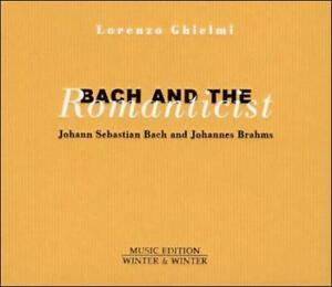BACH AND THE ROMANTICIST NEW CD
