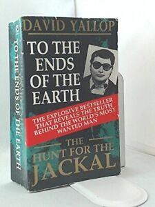 To the Ends of the Earth: Hunt for the Jackal by Yallop David A. Paperback The