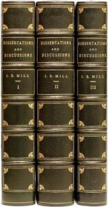 MILL - Discussions Political Philosophical & Historical - 3 vol. - 1st EDITION