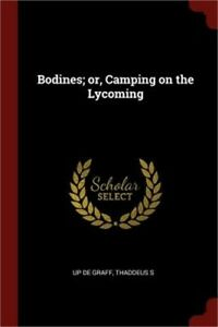 Bodines; Or Camping on the Lycoming Paperback or Softback