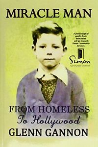 Miracle Man: From Homeless to Hollywood by Burke Robert Publishing Ltd Book The