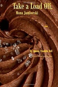 Take a Load Off Mona Jamborski by Bell Joanna Franklin Book The Fast Free