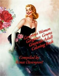 Gorgeous Women Gorgeous Gowns Grayscale Adult Coloring Book Paperback or Softba