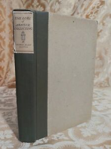 1923 The Lure of Amateur Collecting (Signed By Author) Antique Collectors Book