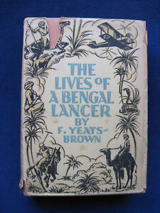 THE LIVES OF A BENGAL LANCER by FRANCIS YEATS-BROWN 1st - American Edition in DJ