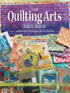 The Quilting Arts Idea Book: Inspiration amp; Techniques for Art Quilting by Vivik $28.34