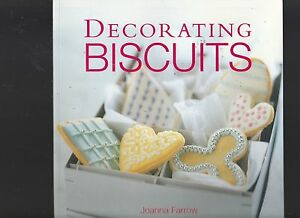 Joanna FarrowDecorating Biscuits - Beautifully Iced And Piped for Weddings Anni