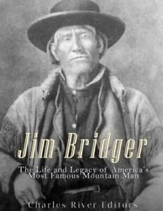 Jim Bridger : The Life and Legacy of America#x27;s Most Famous Mountain Man Pape... $14.37