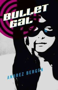 Bullet Gal, Paperback by Bergen, Andrez, Brand New, Free shipping in the US