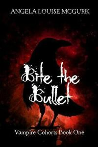 Bite the Bullet, Paperback by Mcgurk, Angela Louise, Brand New, Free shipping...