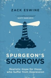 Spurgeon's Sorrows : Realistic Hope for Those Who Suffer from Depression Pap...