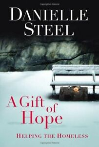 A Gift of Hope: Helping the Homeless by Steel, Danielle Book The Fast Free