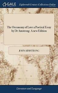 The Oeconomy of Love a Poetical Essay by Dr Amstrong. a New Edition by John Arms $29.31