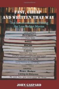Fast Cheap & Written That Way: Top Screenwriters on Writing for Low-Budget M…