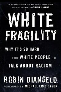 White Fragility : Why It's So Hard for White People to Talk About Racism Pap...