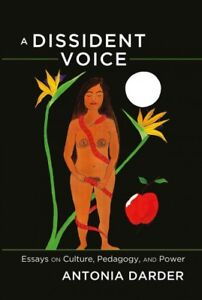 Dissident Voice : Essays on Culture Pedagogy and Power Hardcover by Darder...
