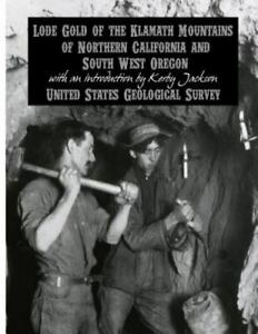 Lode Gold of the Klamath Mountains of Northern California and South West Oreg... $14.31