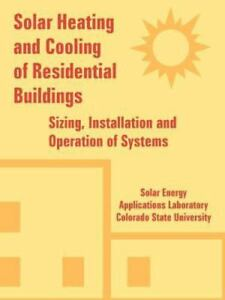 Solar Heating And Cooling of Residential Buildings : Sizing Installation And...