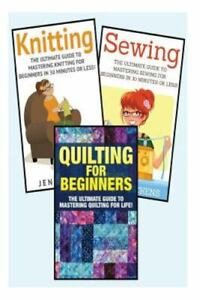 Sewing for Beginners : Knitting and Quilting: the Ultimate 3 in 1 Sewing Kni... $12.13