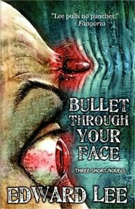 Bullet Through Your Face (Paperback or Softback)