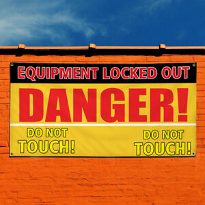 Vinyl Banner Sign Equipment Locked Out Danger! Don't Touch Business Yellow